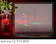 Купить «Красная новогодняя открытка с прозрачной рамкой для текста», иллюстрация № 2111419 (c) Марина Рядовкина / Фотобанк Лори