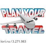 """Купить «Самолет и надпись """"Планируй своё путешествие""""», иллюстрация № 3271983 (c) Chris Lamphear / Фотобанк Лори"""