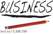 Иллюстрация карандаша и надписи бизнес на белом фоне. Стоковая иллюстрация, иллюстратор Michael Travers / Фотобанк Лори