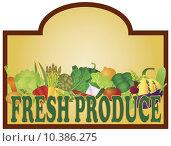Купить «Fresh Produce Signage Illustration», фото № 10386275, снято 15 декабря 2018 г. (c) PantherMedia / Фотобанк Лори