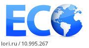 Купить «blue word Eco with 3D globe illustration», фото № 10995267, снято 19 июля 2019 г. (c) PantherMedia / Фотобанк Лори