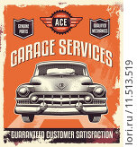 Купить «Vintage sign - Retro advertising poster - Classic car - Garage services», иллюстрация № 11513519 (c) PantherMedia / Фотобанк Лори