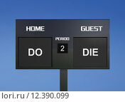 Купить «do die scoreboard», фото № 12390099, снято 15 декабря 2018 г. (c) PantherMedia / Фотобанк Лори