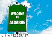 Купить «Welcome to ALGARVE», фото № 12535127, снято 19 июня 2019 г. (c) PantherMedia / Фотобанк Лори