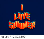 Купить «Isometric I Love Summer quote background», иллюстрация № 12893899 (c) PantherMedia / Фотобанк Лори
