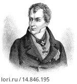 Купить «Prince Klemens Wenzel von Metternich, 1773-1859, Earl of Kynzvart, Duke of Portella, statesman in imperial Austria,.», фото № 14846195, снято 18 марта 2018 г. (c) age Fotostock / Фотобанк Лори