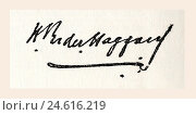 Купить «Signature of Sir Henry Rider Haggard, 1856-1925, aka H. Rider Haggard. English writer of adventure novels and a pioneer of the Lost World literary genre. From King Albert's Book, published 1914.», фото № 24616219, снято 5 июля 2020 г. (c) age Fotostock / Фотобанк Лори