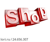 Купить «Shop, red, white background, word, letter, 3-D, technology, effect, character font, idea, conception, nobody, Frei's plate, tip, sign, orientation,», фото № 24656307, снято 17 июля 2018 г. (c) mauritius images / Фотобанк Лори