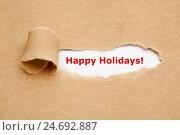 Купить «Надпись Happy Holidays на рваной бумаге», фото № 24692887, снято 16 июня 2019 г. (c) Ивелин Радков / Фотобанк Лори
