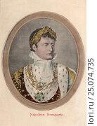 Купить «Наполеон Бонапарт (Napoleon Bonaparte). Старая австрийская открытка», иллюстрация № 25074735 (c) Ирина Быстрова / Фотобанк Лори