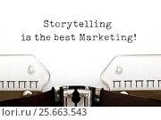 Купить «Storytelling Is The Best Marketing On Typewriter», фото № 25663543, снято 20 ноября 2018 г. (c) Ивелин Радков / Фотобанк Лори