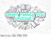 What Makes You Unique - Doodle Green Word. Business Concept. Стоковая иллюстрация, иллюстратор Илья Урядников / Фотобанк Лори