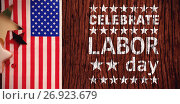 Купить «Composite image of poster of celebrate labor day text», фото № 26923679, снято 18 февраля 2020 г. (c) Wavebreak Media / Фотобанк Лори