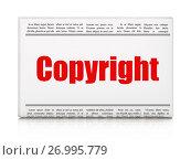 Купить «Law concept: newspaper headline Copyright», фото № 26995779, снято 23 января 2017 г. (c) easy Fotostock / Фотобанк Лори