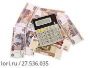 Купить «Российские деньги и калькулятор», эксклюзивное фото № 27536035, снято 13 февраля 2017 г. (c) Юрий Морозов / Фотобанк Лори
