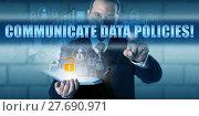Купить «HR Director Pressing COMMUNICATE DATA POLICIES!», фото № 27690971, снято 20 мая 2019 г. (c) PantherMedia / Фотобанк Лори