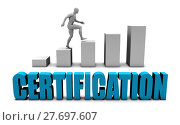 Купить «Certification 3D Concept  in Blue with Bar Chart Graph», фото № 27697607, снято 23 апреля 2019 г. (c) PantherMedia / Фотобанк Лори