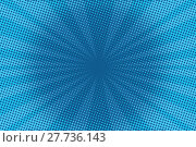 Купить «retro comic blue background raster gradient halftone», фото № 27736143, снято 21 июня 2018 г. (c) PantherMedia / Фотобанк Лори