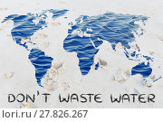 Купить «don't waste water: surreal map of the world with sea pattern inside continents», фото № 27826267, снято 16 октября 2018 г. (c) PantherMedia / Фотобанк Лори