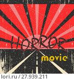 Купить «Horror movie vintage poster», фото № 27939211, снято 18 октября 2018 г. (c) PantherMedia / Фотобанк Лори