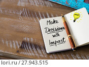 Купить «Written text MAKE DECISIONS WITH IMPACT», фото № 27943515, снято 23 января 2019 г. (c) PantherMedia / Фотобанк Лори
