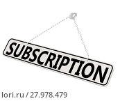 Купить «Subscription banner isolated on white», фото № 27978479, снято 16 октября 2019 г. (c) PantherMedia / Фотобанк Лори