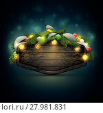 Купить «Vector realistic illustration of wooden blank Christmas and New Year message board with pine branch, balls and light bulbs. », иллюстрация № 27981831 (c) PantherMedia / Фотобанк Лори