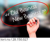 Купить «Man Hand writing Old Business - New Business with black marker on visual screen», фото № 28150027, снято 21 июля 2018 г. (c) easy Fotostock / Фотобанк Лори