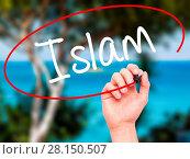 Купить «Man Hand writing Islam with black marker on visual screen», фото № 28150507, снято 22 июля 2018 г. (c) easy Fotostock / Фотобанк Лори
