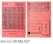 Купить «Child's Clothing Ration book in use after World War Two (1947-48) to cope with post war shortages.», фото № 28942527, снято 25 июля 2018 г. (c) age Fotostock / Фотобанк Лори