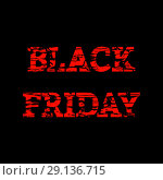 Black Friday. Traditional sale Thanksgiving. Black background. Event name in red letters. Grunge texture. Стоковая иллюстрация, иллюстратор Юлия Фаранчук / Фотобанк Лори