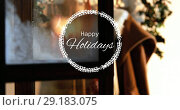 Купить «Happy Holidays text and decoration 4k», видеоролик № 29183075, снято 22 мая 2019 г. (c) Wavebreak Media / Фотобанк Лори