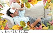 Купить «Frame of leaves and man suffering from fever 4k», видеоролик № 29183327, снято 22 мая 2019 г. (c) Wavebreak Media / Фотобанк Лори