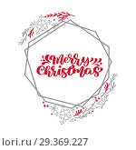 Купить «Merry Christmas Calligraphy vector text in xmas floral and geometric elements frame wreath. Lettering design in scandinavian style. Creative typography for Holiday Greeting Gift Poster», иллюстрация № 29369227 (c) Happy Letters / Фотобанк Лори