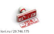 Купить «FDA not approved. The stamp leaves an imprint», видеоролик № 29746175, снято 17 января 2019 г. (c) WalDeMarus / Фотобанк Лори