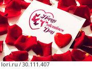 Купить «Composite image of valentines message», фото № 30111407, снято 23 января 2015 г. (c) Wavebreak Media / Фотобанк Лори