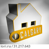 Купить «Calgary Real Estate House Shows Property For Sale Or Rent In Alberta. Investment Agents Or Brokers Symbol 3d Illustration», фото № 31217643, снято 3 июля 2013 г. (c) easy Fotostock / Фотобанк Лори