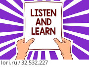 Conceptual hand writing showing Listen And Learn. Business photo text Pay attention to get knowledge Learning Education Lecture Paper page text lines hand wave design convey notice message idea. Стоковая иллюстрация, иллюстратор Zoonar.com/Artur Szczybylo / easy Fotostock / Фотобанк Лори