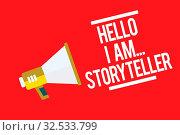 Купить «Handwriting text Hello I Am..Storyteller. Concept meaning introducing yourself as novels article writer Megaphone loudspeaker red background important message speaking loud», фото № 32533799, снято 20 февраля 2020 г. (c) easy Fotostock / Фотобанк Лори