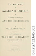An account of Azariah Orton, of Farmington, Illinois, and his descendants : Jordan, Julia H. Orton. Редакционное фото, фотограф ARTOKOLORO QUINT LOX LIMITED / age Fotostock / Фотобанк Лори