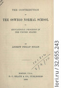 Купить «The contribution of the Oswego Normal School to educational progress in the U.S : Hollis, Andrew Phillip», фото № 32655243, снято 14 июля 2020 г. (c) age Fotostock / Фотобанк Лори