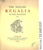 Купить «The English regalia : Davenport, Cyril, 1848-1941», фото № 32660031, снято 30 мая 2020 г. (c) age Fotostock / Фотобанк Лори