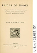 Prices of books, an inquiry into the changes in the price of books which have occurred in England at different periods : Wheatley, Henry Benjamin, 1838-1917. Редакционное фото, фотограф ARTOKOLORO QUINT LOX LIMITED / age Fotostock / Фотобанк Лори
