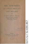 The yew-trees of Great Britain and Ireland : Lowe, John. Редакционное фото, фотограф ARTOKOLORO QUINT LOX LIMITED / age Fotostock / Фотобанк Лори
