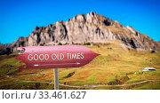 Купить «Street Sign the Direction Way to GOOD OLD TIMES.», фото № 33461627, снято 2 апреля 2020 г. (c) easy Fotostock / Фотобанк Лори