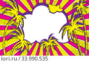 Retro empty comic speech bubble with radial diverging rays like sun. Summer tropical background with palm trees silhouettes. Pop-art style. Template for holiday poster, summer beach party, hot sale. Стоковая иллюстрация, иллюстратор Dmitry Domashenko / Фотобанк Лори