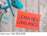 Word writing text Learn New Languages. Business photo showcasing developing ability to communicate in foreign lang. Стоковое фото, фотограф Zoonar.com/Artur Szczybylo / easy Fotostock / Фотобанк Лори