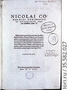Nicolas Copernicus (1473-1543) Polish astronomer. Title page of his... Редакционное фото, агентство World History Archive / Фотобанк Лори