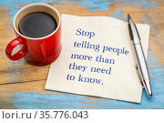 Stop telling people more than they need to know - advice text on a... Стоковое фото, фотограф Zoonar.com/Marek Uliasz / easy Fotostock / Фотобанк Лори