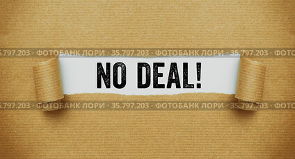 Torn brown paper revealing the words No deal